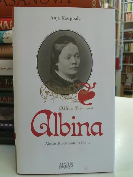 Albina : Aleksis Kiven suuri rakkaus, Anja Kauppala