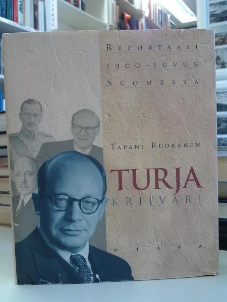 Turja : kriivari : reportaasi 1900-luvun Suomesta, Tapani Ruokanen