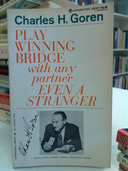 Play Winning Bridge with any partner Even A Stranger, Charles H. Goren