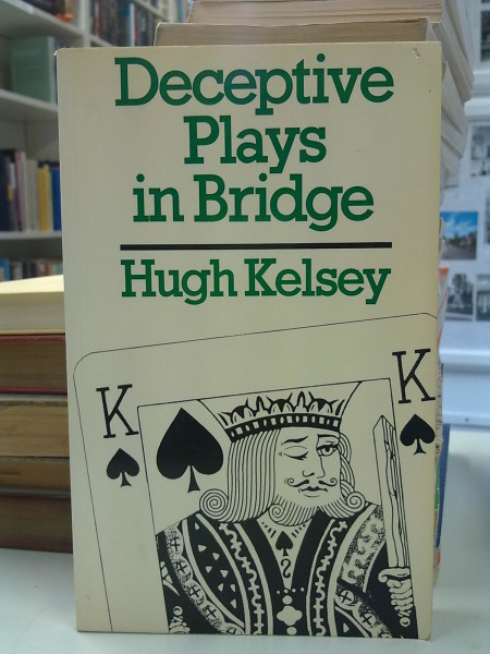 Deceptive Plays in Bridge, Hugh Kelsey