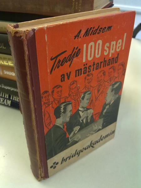 Tredje 100 spel av mästarhand (bridge), A. Midsem