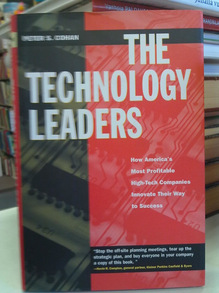 The technology leaders : how America's most profitable high-tech companies innovate their way to success, Cohan Cohan Peter S.