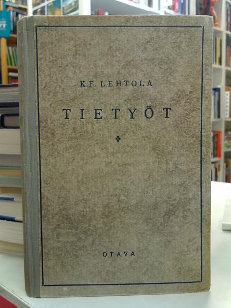 Tietyöt, Lehtola K. F.