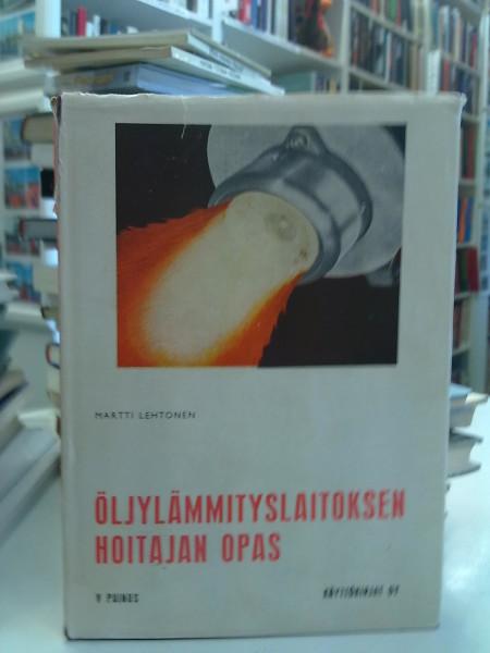 Öljylämmityslaitoksen hoitajan opas, Martti Lehtonen
