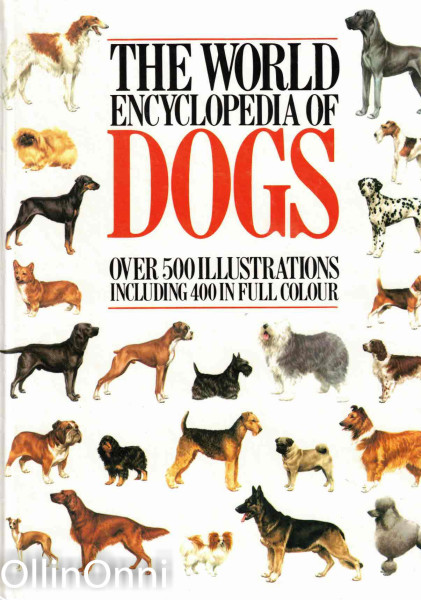 The World Encyclopedia of Dogs - Over 500 illustrations including 400 in full colour, Piero Scanziani