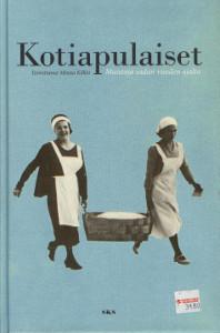 Kotiapulaiset : muistoja sadan vuoden ajalta, Minna Kilkki