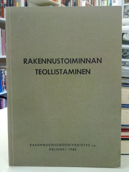 Rakennustoiminnan teollistaminen 21.-23.3.1963, Aura T. Niitamo O. Ratio E. Suurla L. Olkkonen T. Pelkonen V. Rastas K. Niskanen U. Antiainen A. Eklund L.