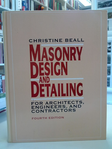 Masonry design and detailing : for architects, engineers and builders, Beall Beall Christine