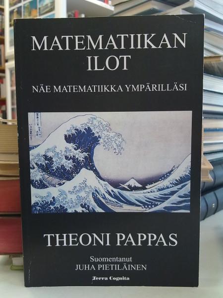 Matematiikan ilot : näe matematiikka ympärilläsi, Theoni Pappas
