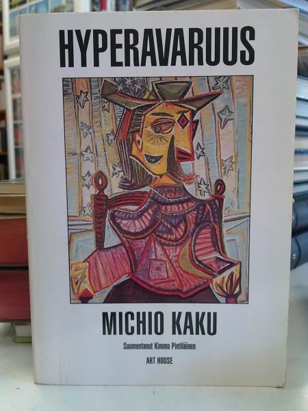 Hyperavaruus, Michio Kaku