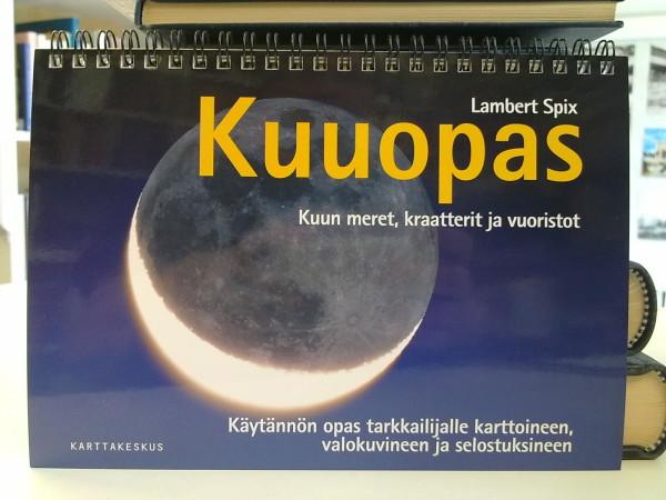 Kuuopas - kuun meret, kraatterit ja vuoristot : käytännön opas tarkkailijalle karttoineen, valokuvineen ja selostuksineen, Lambert Spix