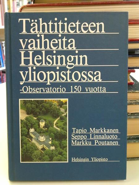 Tähtitieteen vaiheita Helsingin yliopistossa : Observatorio 150 vuotta, Tapio Markkanen