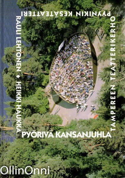 Pyörivä kansanjuhla : Pyynikin kesäteatteri 1955-1995 : Tampereen teatterikerho 1945-1995, Rauli Lehtonen