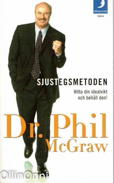 Sjustegsmetoden - Hitta din idealvikt och behåll den!, Dr. Phil McGraw