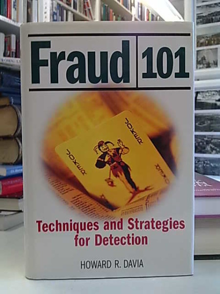 Fraud 101 - Techniques and Strategies for Detection., Howard R. Davia