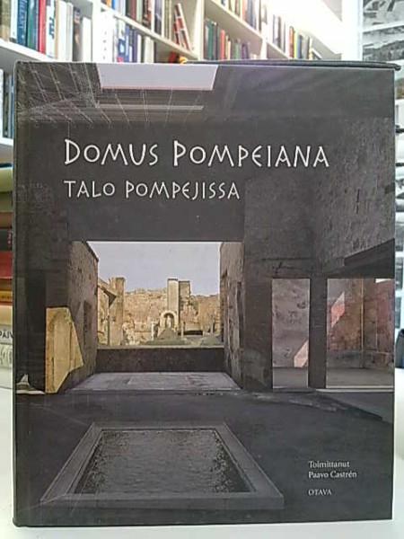 Domus Pompeiana : talo Pompejissa : näyttelykirja, Paavo Castren
