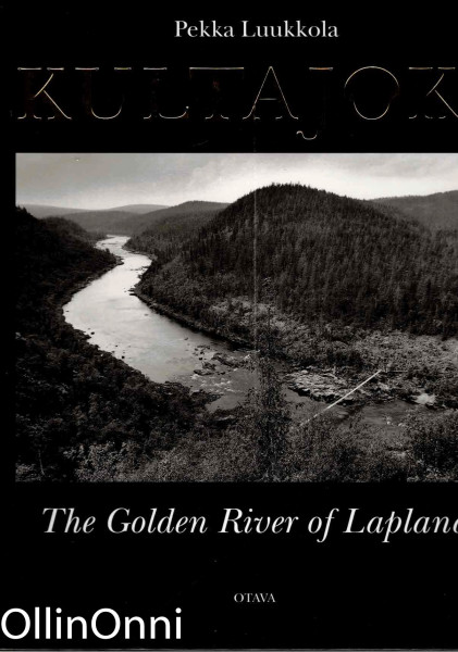 Kultajoki = The Golden River of Lapland, Pekka Luukkola