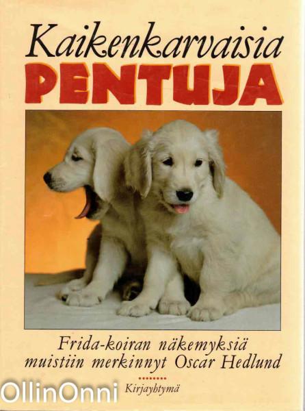 Kaikenkarvaisia pentuja : Frida-koiran näkemyksiä, Oscar Hedlund