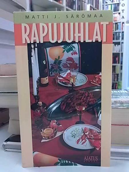 Rapujuhlat, Matti J. Särömaa