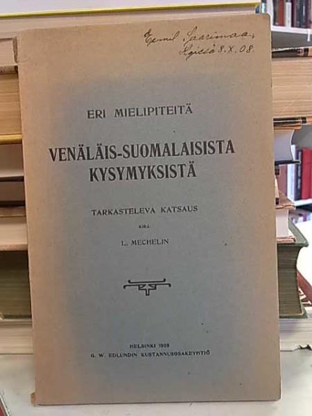 Eri mielipiteitä venäläis-suomalaisista kysymyksistä - Tarkasteleva katsaus, Leo Mechelin