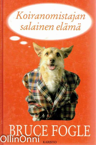 Koiranomistajan salainen elämä, Bruce Fogle