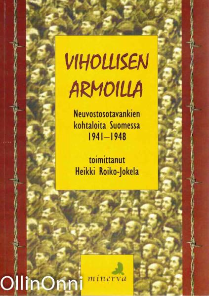 Vihollisen armoilla : neuvostosotavankien kohtaloita Suomessa 1941-1948, Tomi Mertanen