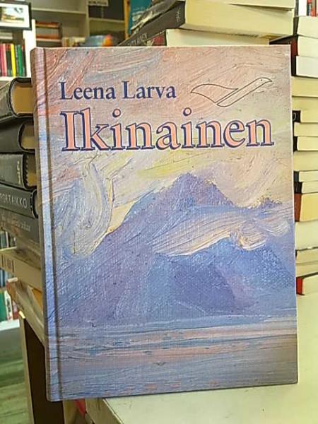 Ikinainen, Leena Larva