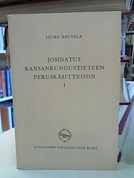Johdatus kansanrunoustieteen peruskäsitteisiin I (Tietolipas 11), Jouko Hautala