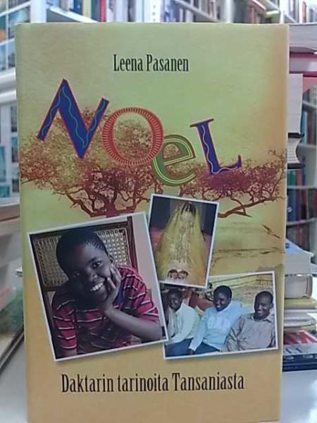 Noel - Daktarin tarinoita Tansaniasta, Leena Pasanen
