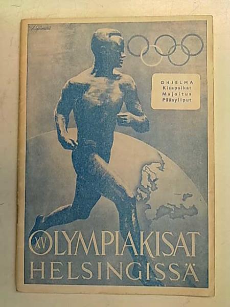 XV Olympiakisat Helsingissä 19.7.-3.8.1952 - Ohjelma - Kisapaikat. Majoitus. Pääsyliput.,