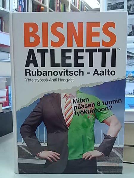 Bisnesatleetti - Miten pääsen 8 tunnin työkuntoon?, Mika D. Rubanovitsch