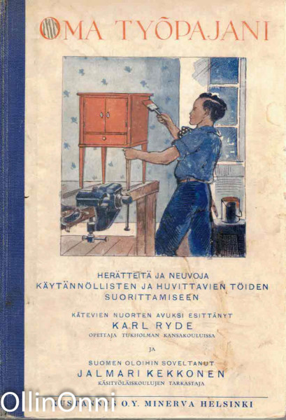 Oma työpajani - Herätteitä ja neuvoja käytännöllisten ja huvittavien töiden suorittamiseen, Karl Ryde