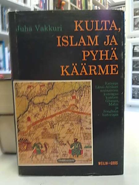 Kulta, islam ja pyhä käärme : katsaus Länsi-Afrikan muinaisten kuningaskuntien Ghanan, Malin ja Songhain historiaan, Juha Vakkuri