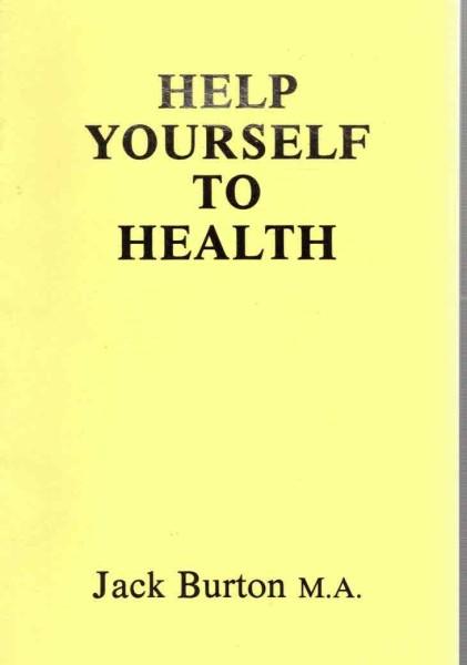 Help Yourself to Health, Jack Burton M.A.