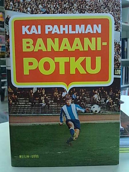 Banaanipotku, Kai Pahlman