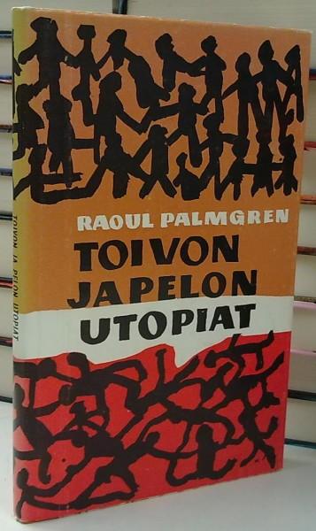 Toivon ja pelon utopiat, Raoul Palmgren