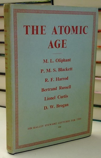 The Atomic Age - Sir Halley Stewart Lectures for 1948, M.L. Oliphant