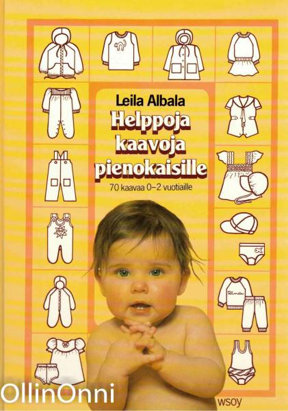 Helppoja kaavoja pienokaisille, Leila Albala
