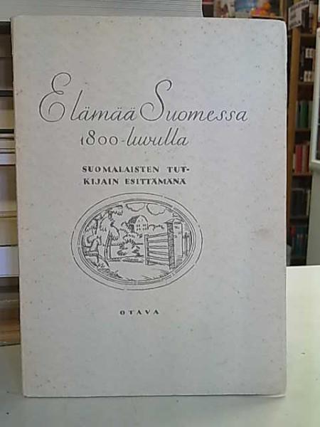 Elämää Suomessa 1800-luvulla, Useita Toimituskunta