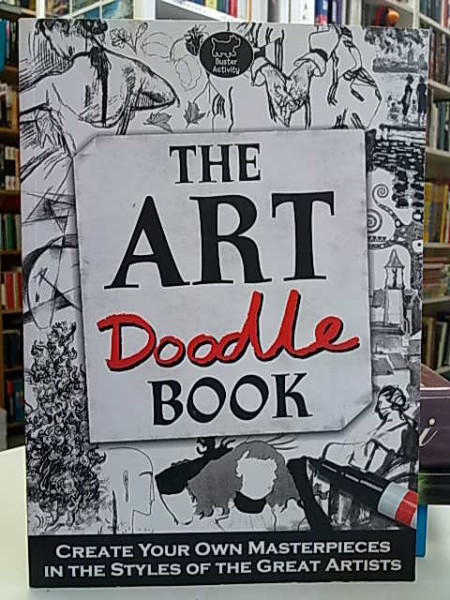 The Art Doodle Book - Create Your Own Masterpieces in the Styles of the Great Artists,