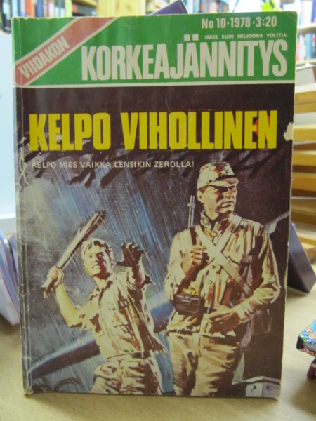 Viidakon korkeajännitys 1978 10 Kelpo vihollinen,