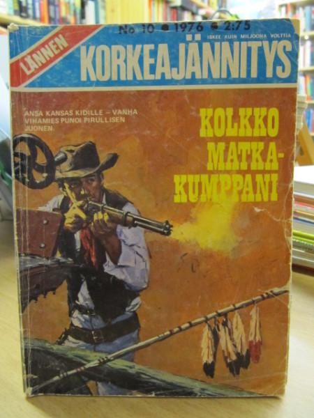 Lännen korkeajännitys 1976 10 Kolkko matkakumppani,
