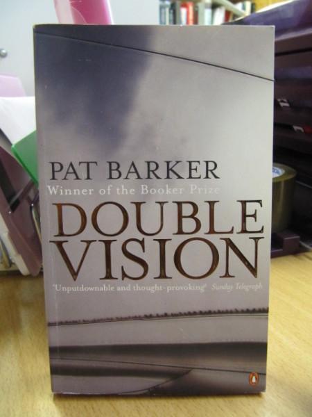 Double Vision, Pat Barker