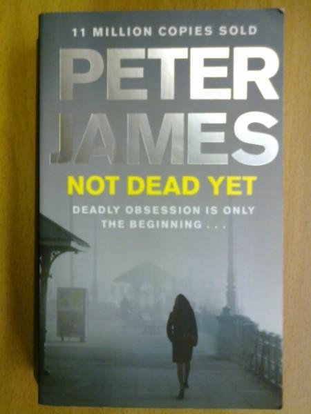 Not Dead Yet, Peter James