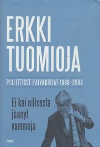Ei kai eilisestä jäänyt vammoja - Poliittiset päiväkirjat 1998-2000, Erkki Tuomioja