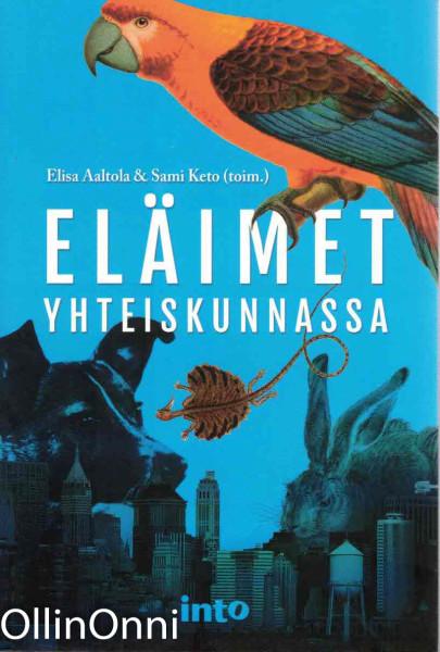 Eläimet yhteiskunnassa, Elisa Aaltola