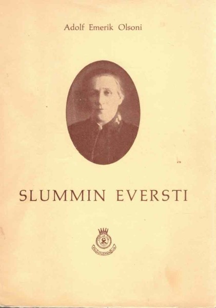 Slummin eversti, Adolf Emerik Olsoni