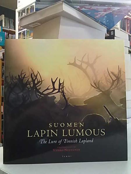 Suomen Lapin lumous = The lure of Finnish Lapland, Veikko Neuvonen