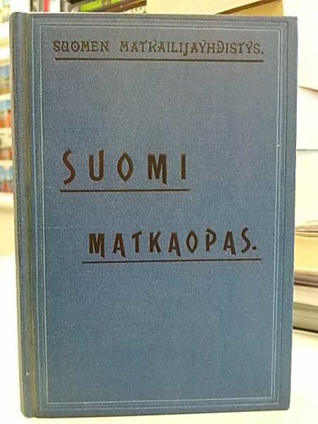 Suomi matkaopas - käytännöllinen käsikirja 1895 (näköispainos 1982), August Ramsay