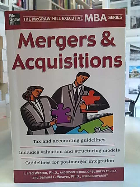 Mergers & Acquisitions - The McGraw-Hill Executive MBA Series, J. Fred Weston